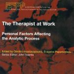 The Therapist At Work: Personal Factors Affecting The Analytic Process (EFPP Series)